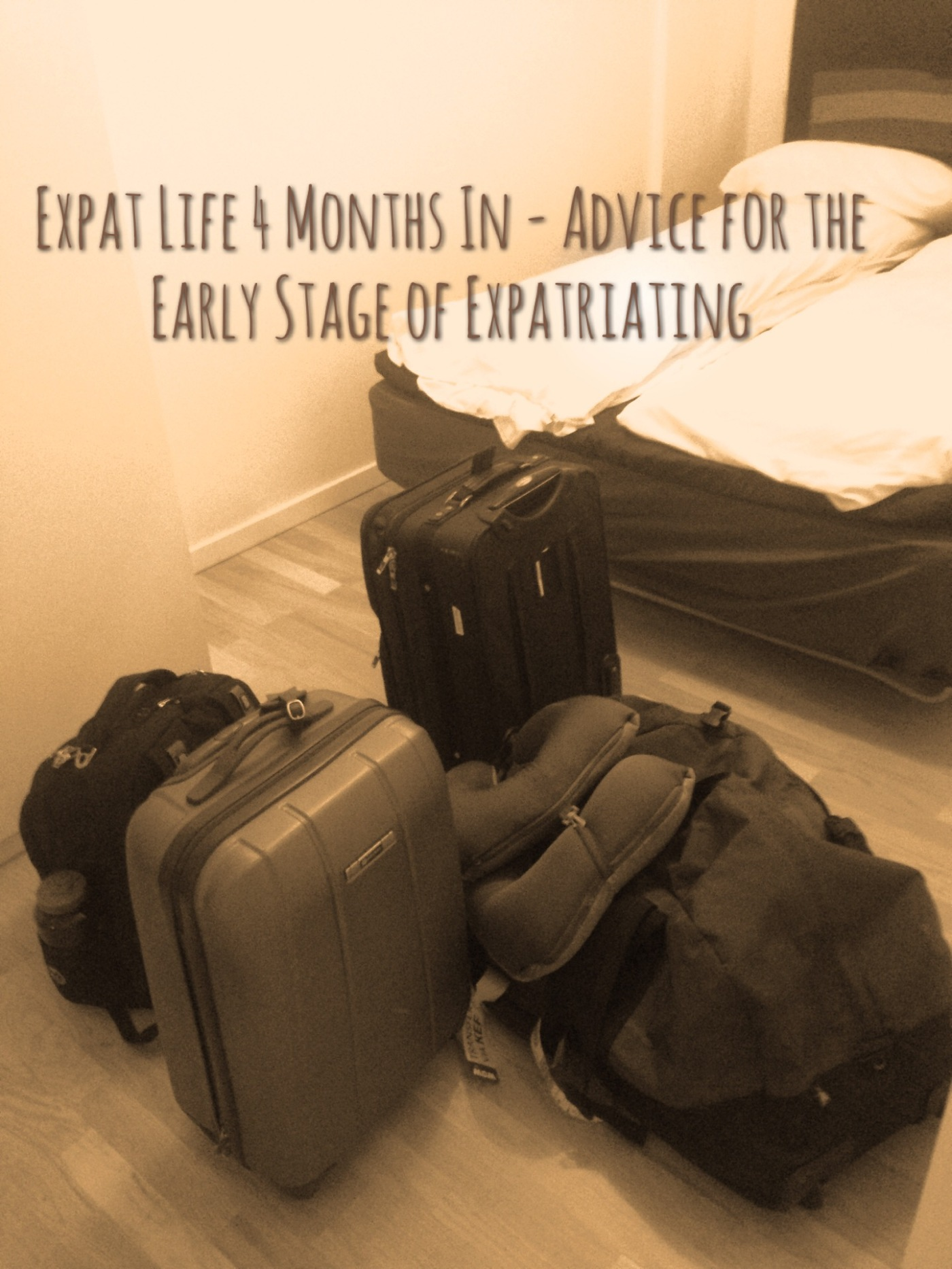 Expat Life - Advice for the early stage of expatriating