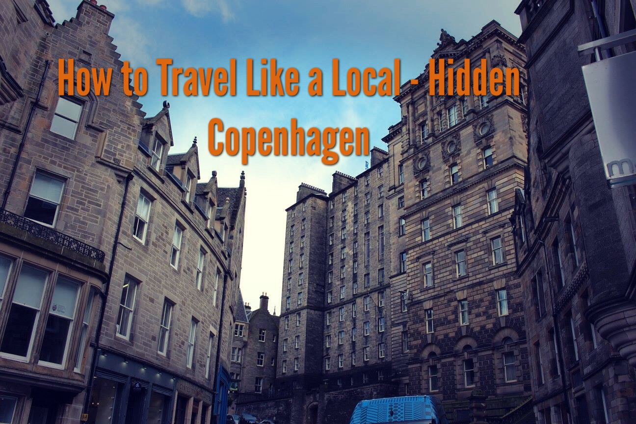 How to Travel Like a Local - Hidden Copenhagen