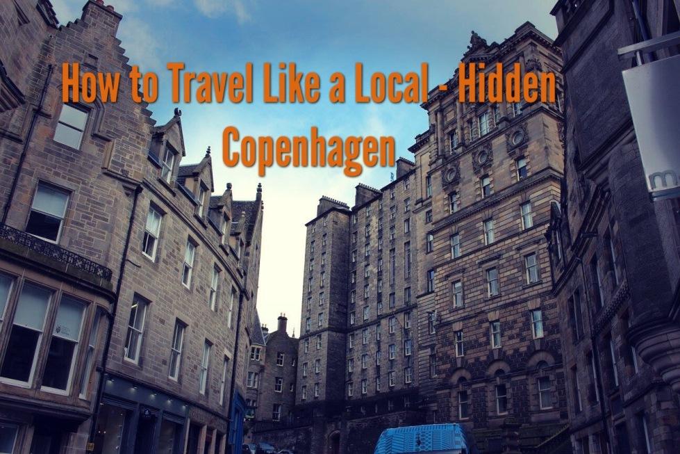 How to Travel Like a Local - Hidden Copenhagen