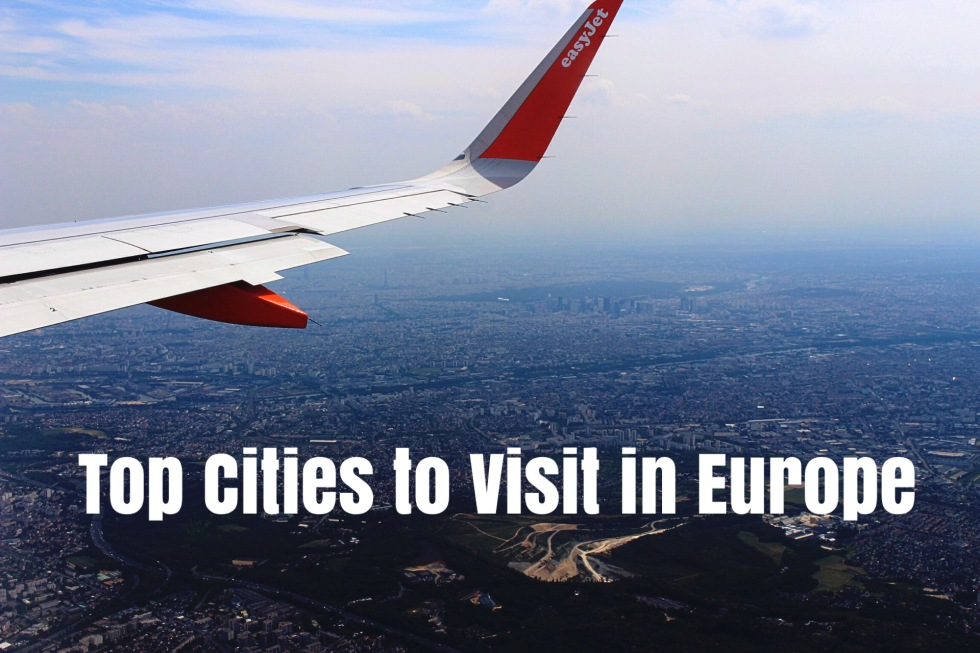 Top Cities to Visit in Europe Best European Destinations Where to go in Europe What to do in Europe